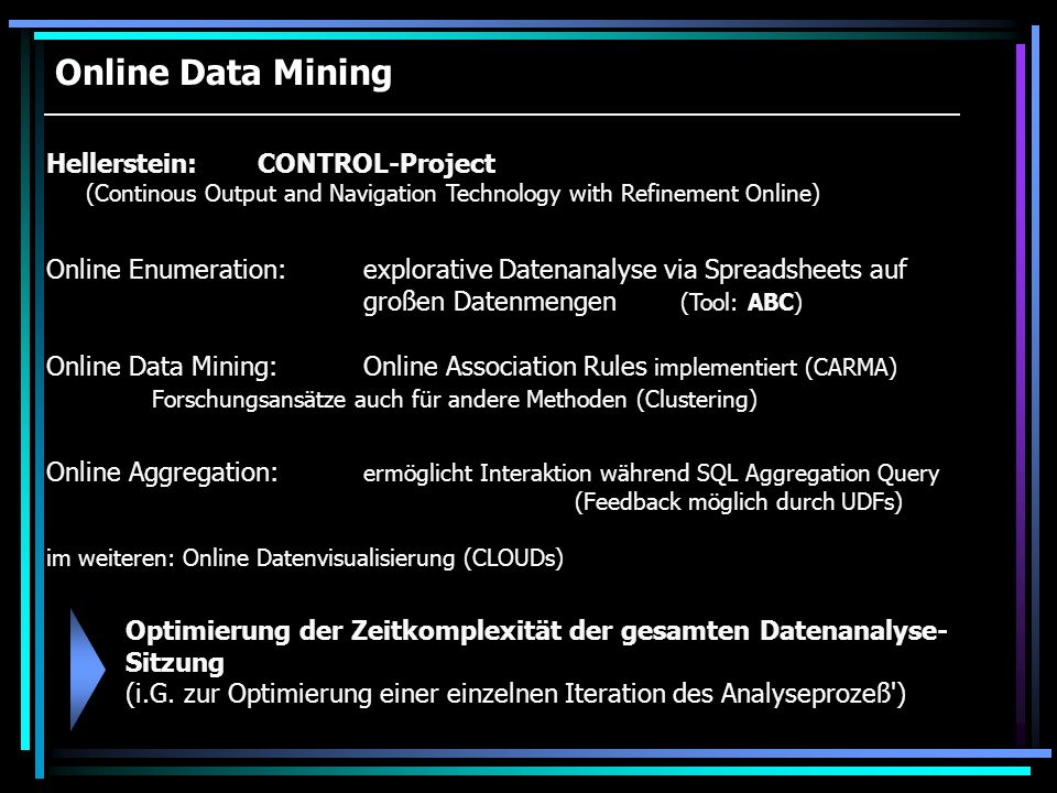 Online Data Mining Hellerstein: CONTROL-Project (Continous Output and Navigation Technology with Refinement Online)