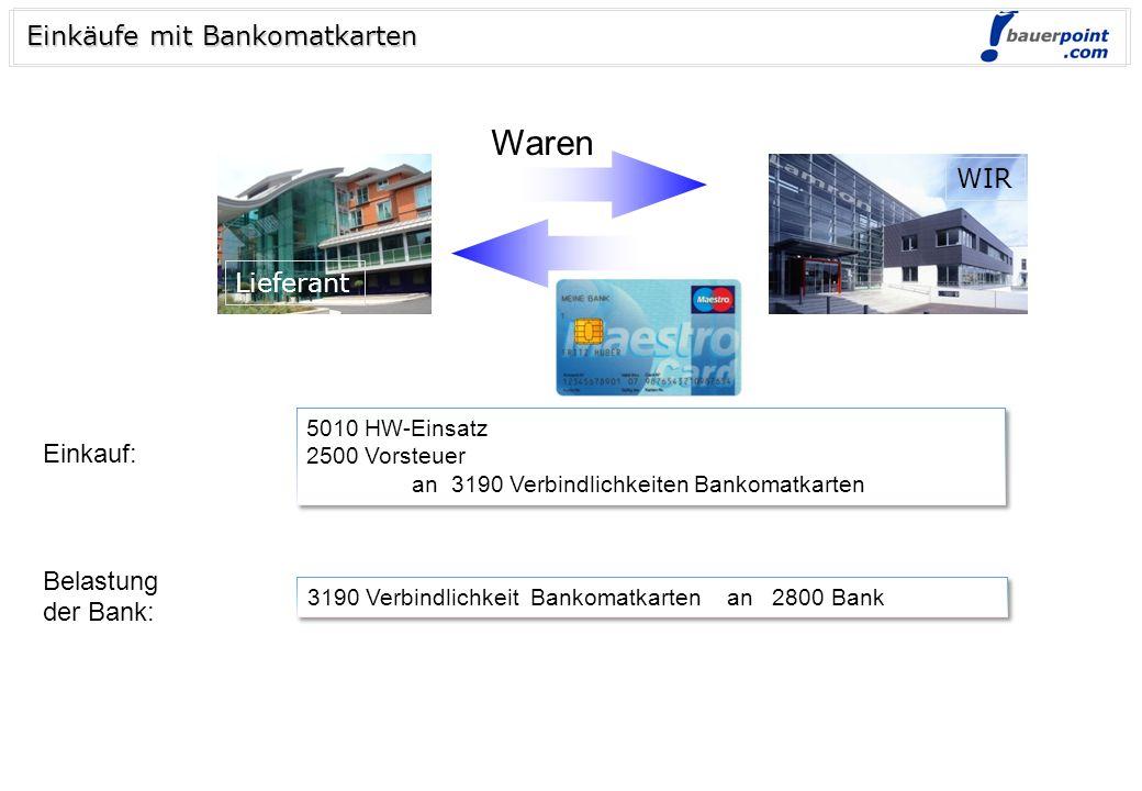 Waren Einkäufe mit Bankomatkarten WIR Lieferant Einkauf: Belastung
