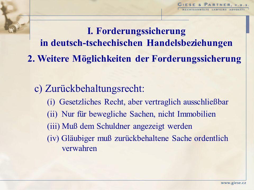 c) Zurückbehaltungsrecht:
