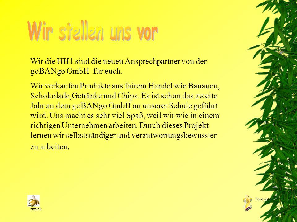 Wir stellen uns vor Wir die HH1 sind die neuen Ansprechpartner von der goBANgo GmbH für euch.