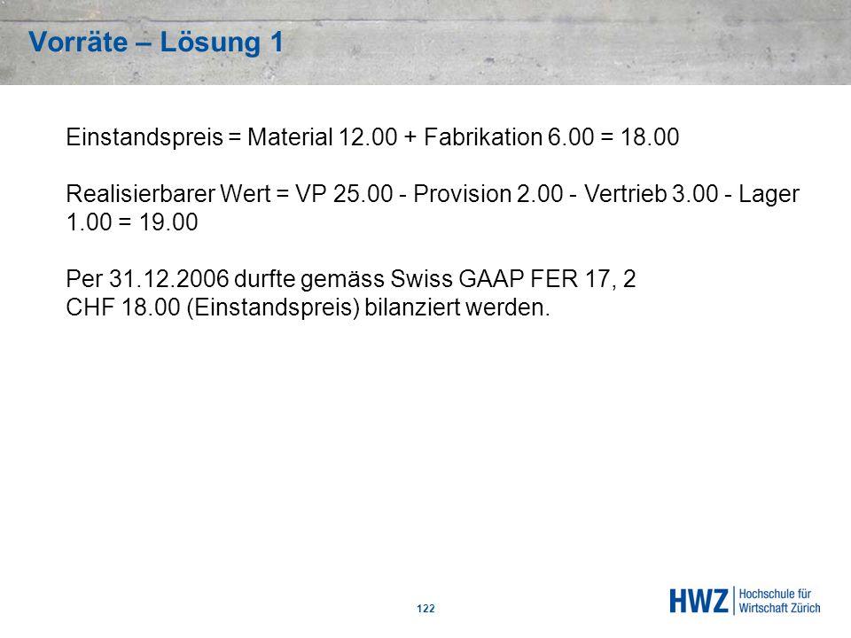Vorräte – Lösung 1 Einstandspreis = Material 12.00 + Fabrikation 6.00 = 18.00.