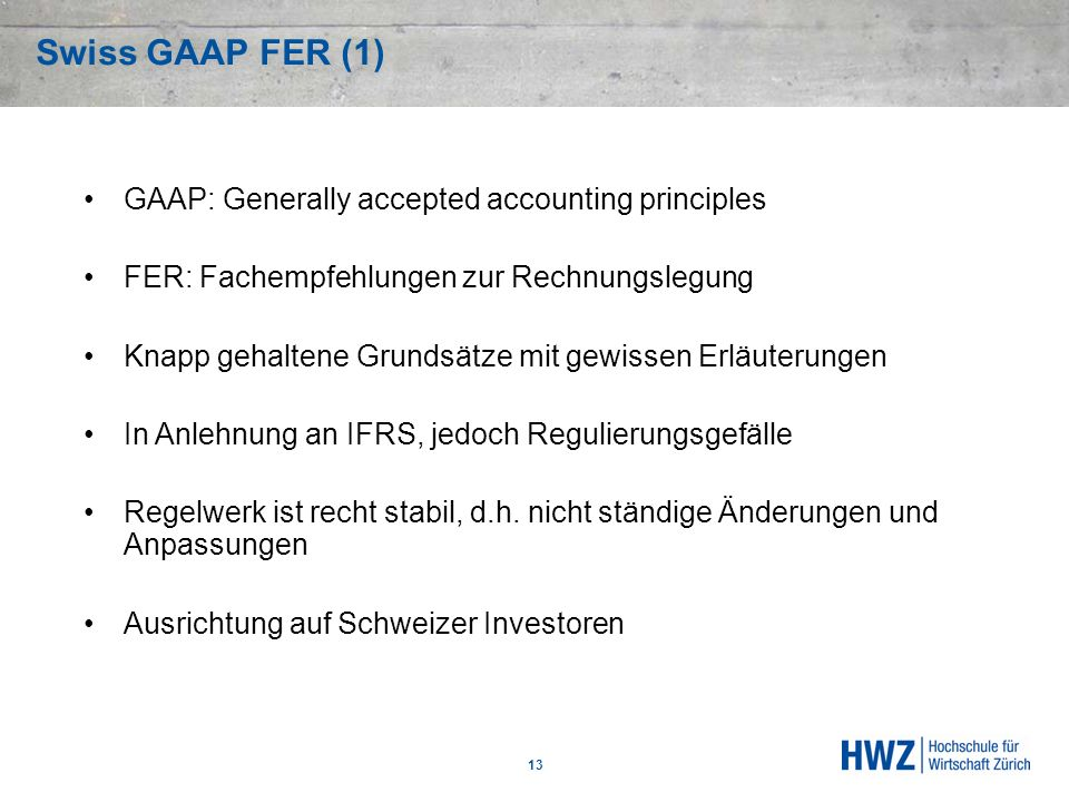 Swiss GAAP FER (1) GAAP: Generally accepted accounting principles