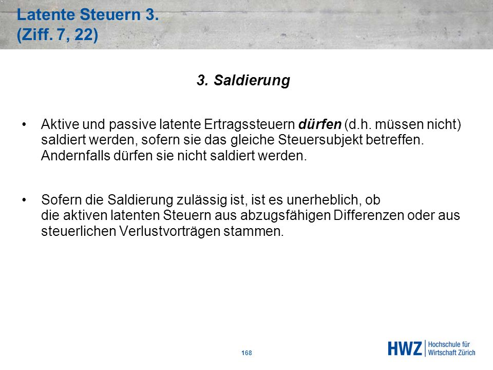 Latente Steuern 3. (Ziff. 7, 22)