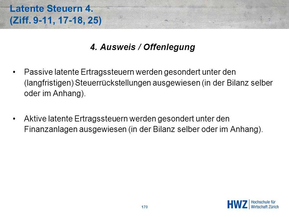 Latente Steuern 4. (Ziff. 9-11, 17-18, 25)