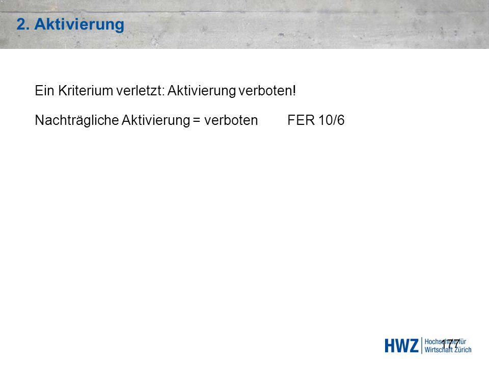 2. Aktivierung Ein Kriterium verletzt: Aktivierung verboten!