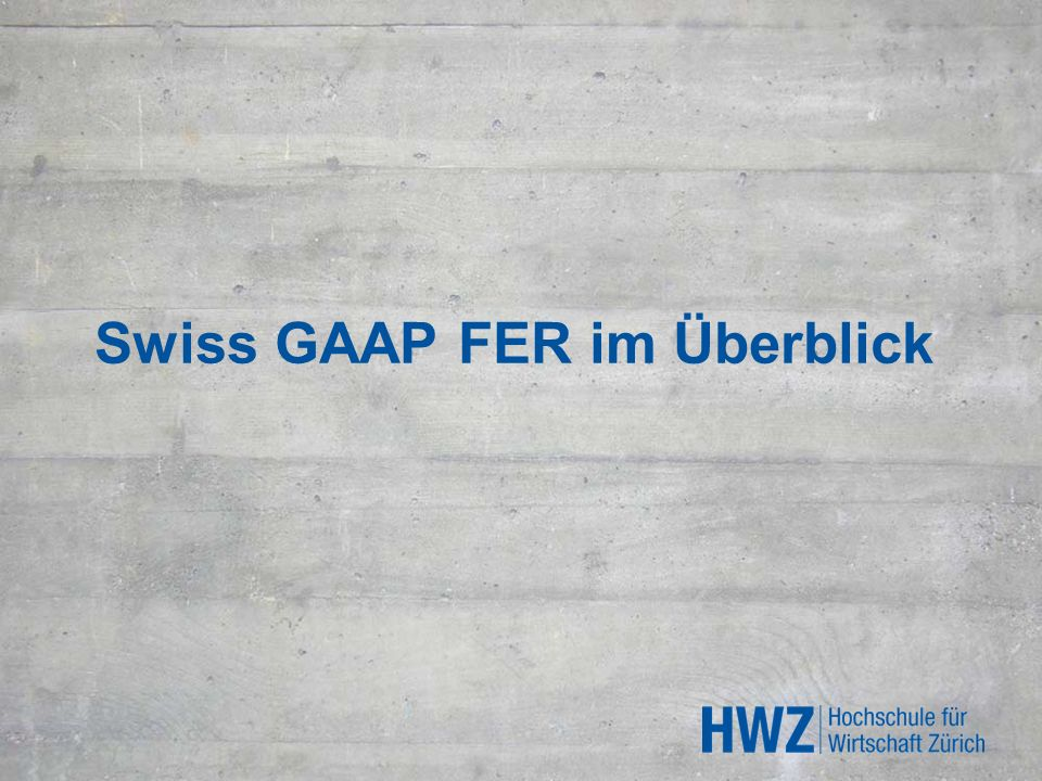 Swiss GAAP FER im Überblick