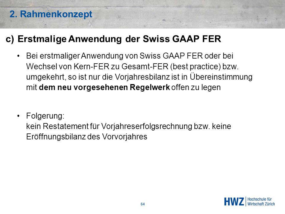 c) Erstmalige Anwendung der Swiss GAAP FER