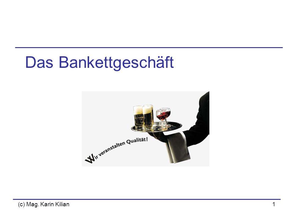 Das Bankettgeschäft (c) Mag. Karin Kilian