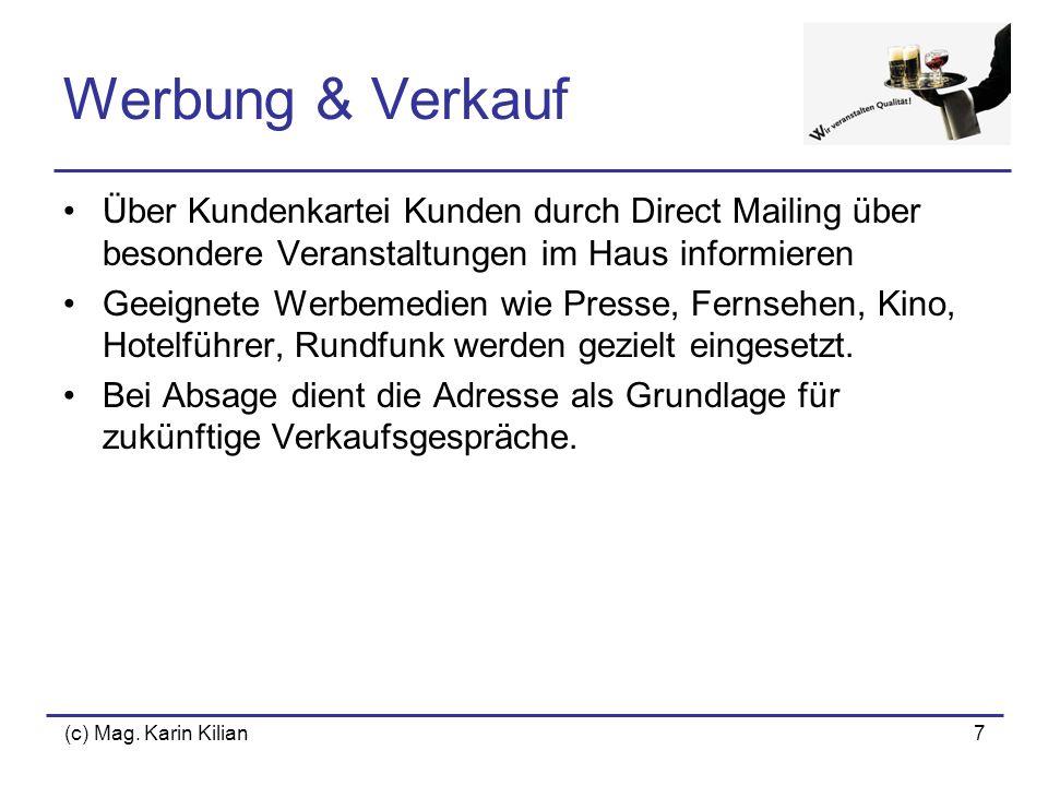 Werbung & Verkauf Über Kundenkartei Kunden durch Direct Mailing über besondere Veranstaltungen im Haus informieren.