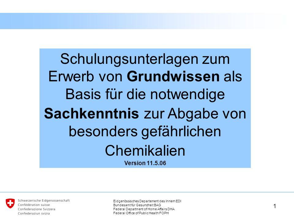 Schulungsunterlagen zum Erwerb von Grundwissen als Basis für die notwendige Sachkenntnis zur Abgabe von besonders gefährlichen Chemikalien Version 11.5.06