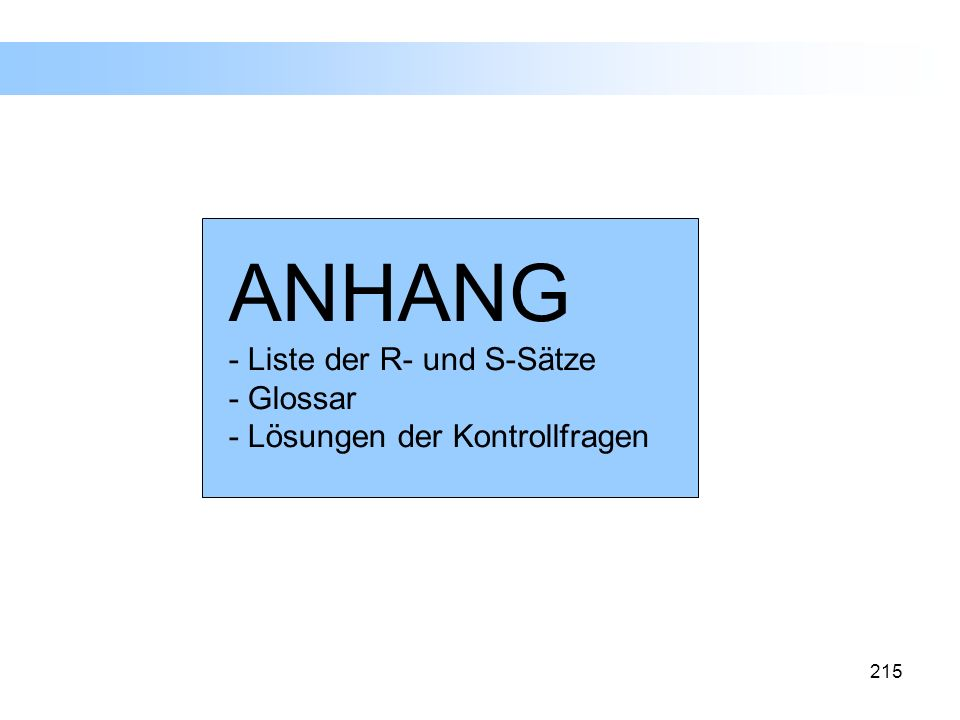 ANHANG - Liste der R- und S-Sätze - Glossar - Lösungen der Kontrollfragen
