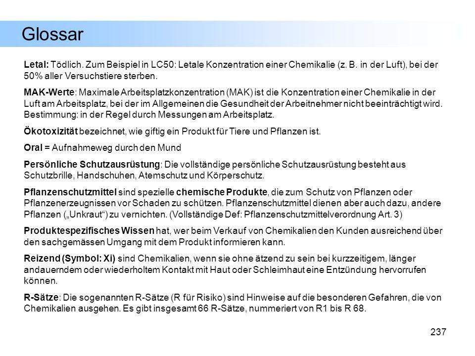 Glossar Letal: Tödlich. Zum Beispiel in LC50: Letale Konzentration einer Chemikalie (z. B. in der Luft), bei der 50% aller Versuchstiere sterben.