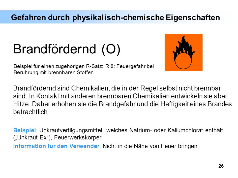 Brandfördernd (O) Gefahren durch physikalisch-chemische Eigenschaften