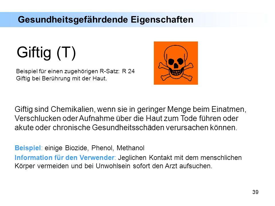 Giftig (T) Gesundheitsgefährdende Eigenschaften