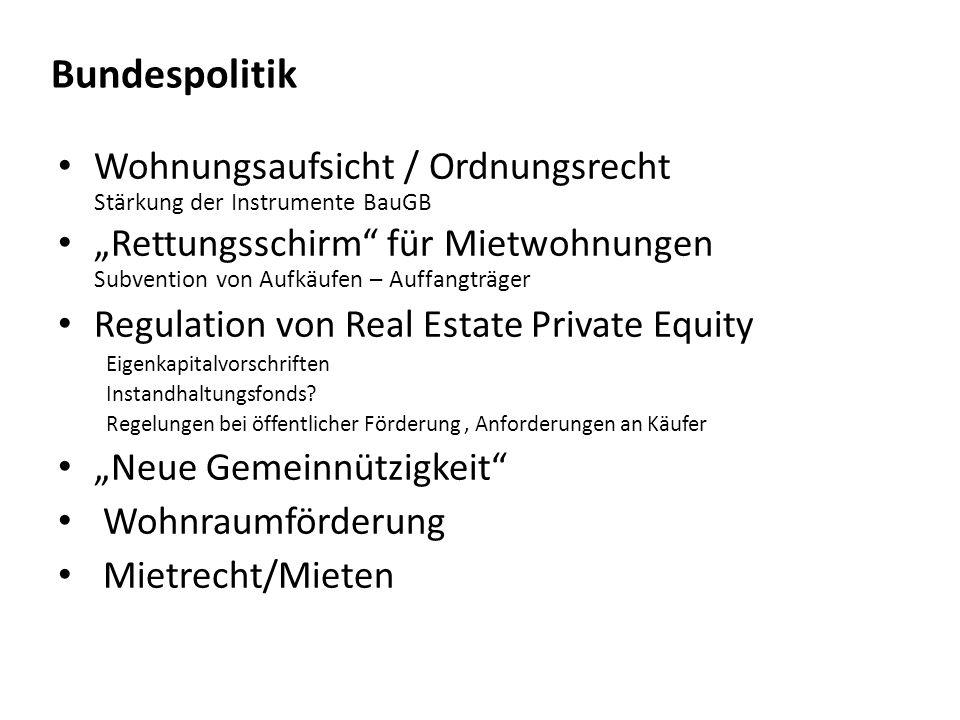 Bundespolitik Wohnungsaufsicht / Ordnungsrecht Stärkung der Instrumente BauGB.