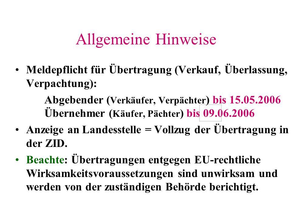 Allgemeine HinweiseMeldepflicht für Übertragung (Verkauf, Überlassung, Verpachtung):
