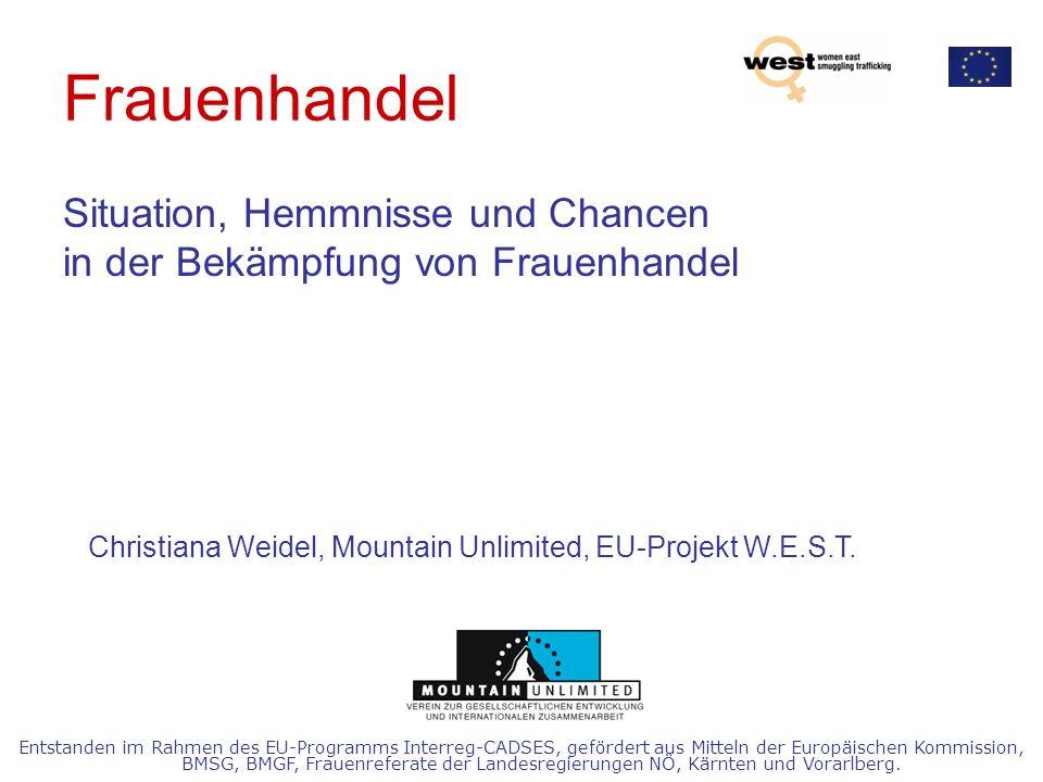 Frauenhandel Situation, Hemmnisse und Chancen in der Bekämpfung von Frauenhandel. Christiana Weidel, Mountain Unlimited, EU-Projekt W.E.S.T.