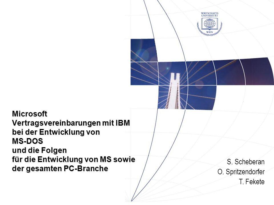 Microsoft Vertragsvereinbarungen mit IBM bei der Entwicklung von MS-DOS und die Folgen für die Entwicklung von MS sowie der gesamten PC-Branche