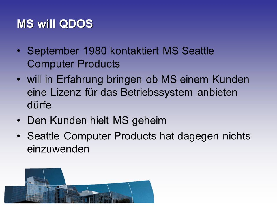 MS will QDOS September 1980 kontaktiert MS Seattle Computer Products