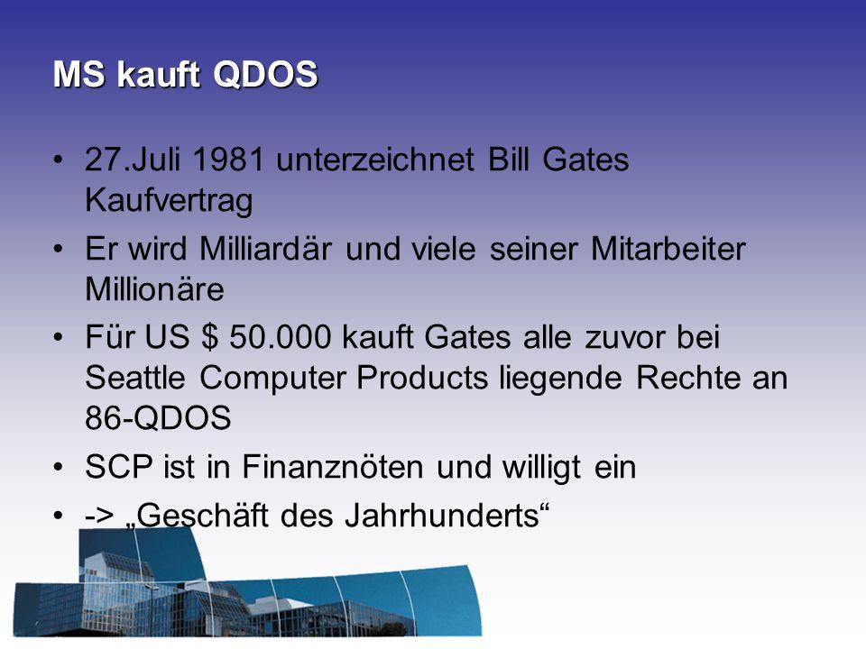 MS kauft QDOS 27.Juli 1981 unterzeichnet Bill Gates Kaufvertrag