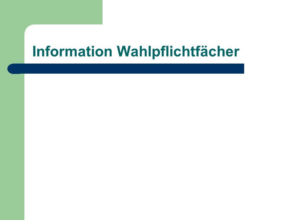Information Wahlpflichtfächer