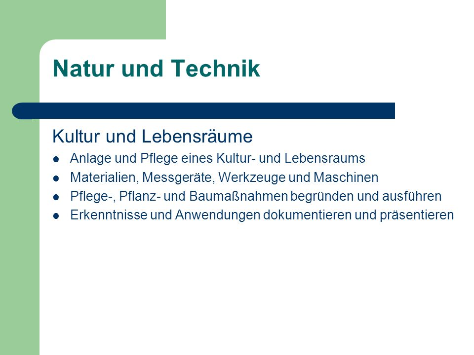 Natur und Technik Kultur und Lebensräume