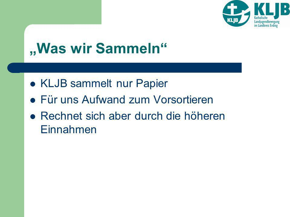 """""""Was wir Sammeln KLJB sammelt nur Papier"""