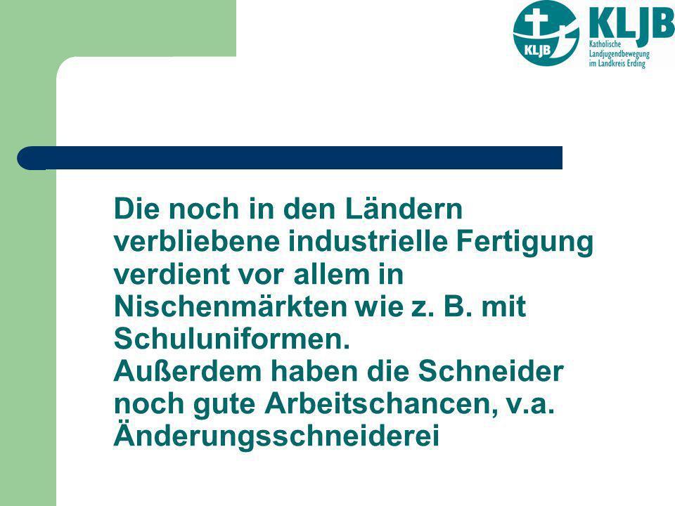 Die noch in den Ländern verbliebene industrielle Fertigung verdient vor allem in Nischenmärkten wie z.