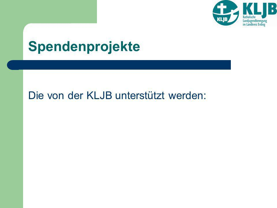 Spendenprojekte Die von der KLJB unterstützt werden: