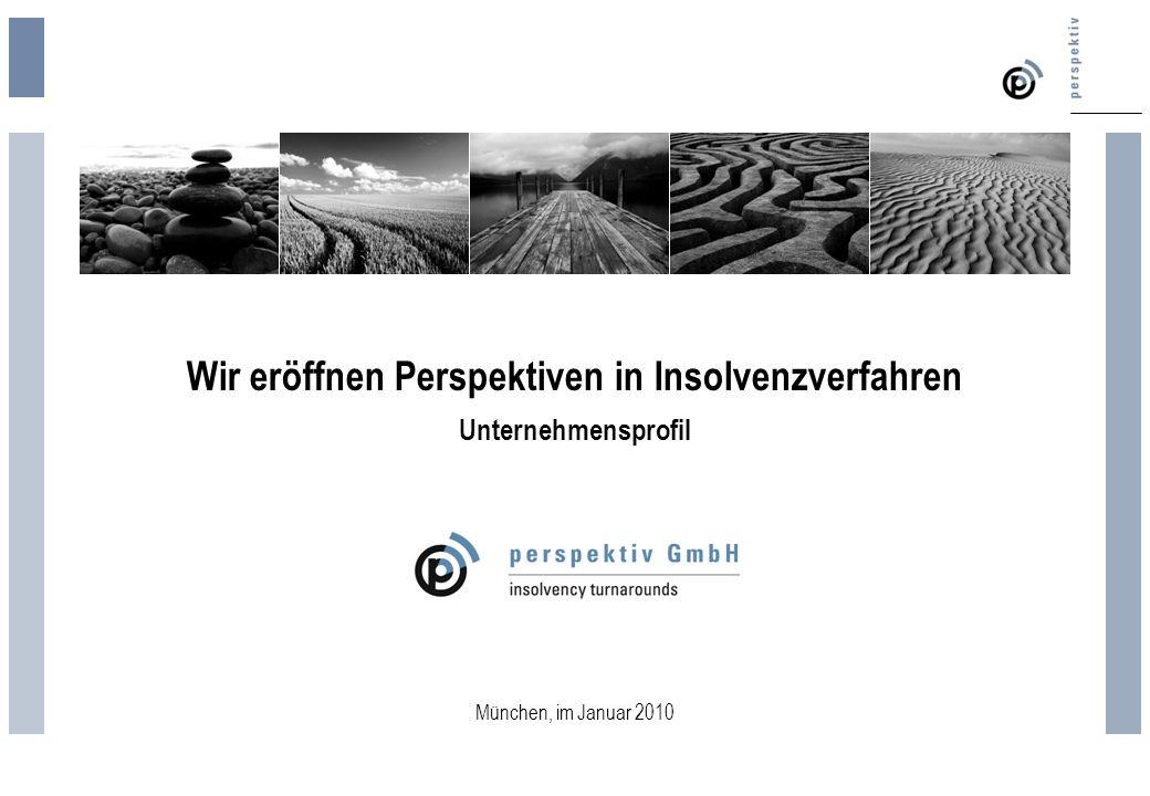 Wir eröffnen Perspektiven in Insolvenzverfahren