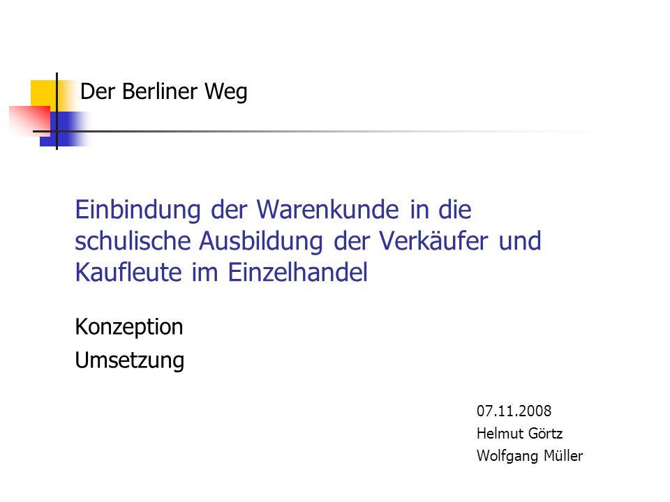 Konzeption Umsetzung 07.11.2008 Helmut Görtz Wolfgang Müller