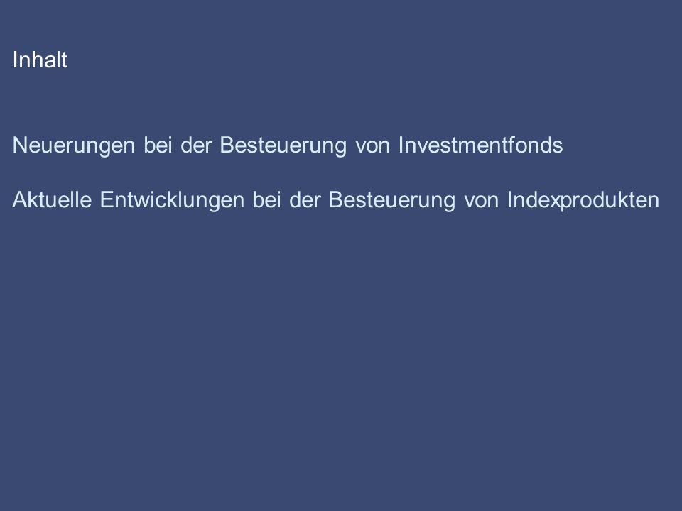 Inhalt Neuerungen bei der Besteuerung von Investmentfonds.