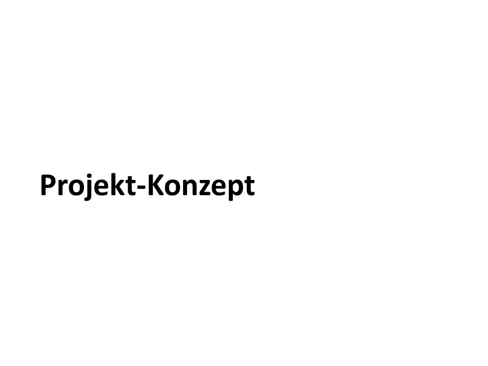 Projekt-Konzept Kurzinput Gruppenarbeit