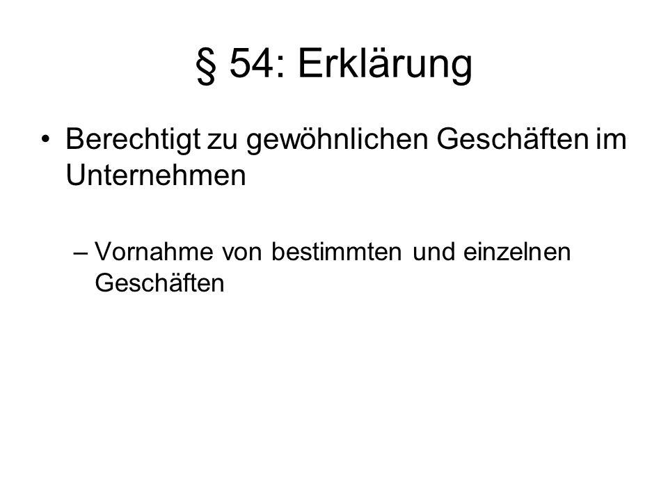 § 54: Erklärung Berechtigt zu gewöhnlichen Geschäften im Unternehmen