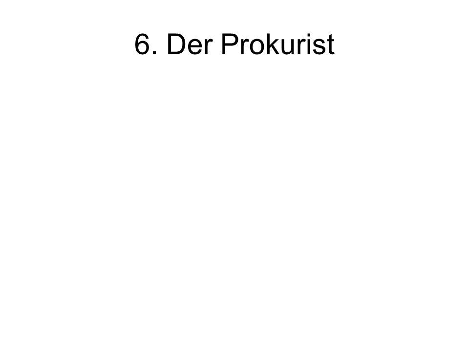 6. Der Prokurist