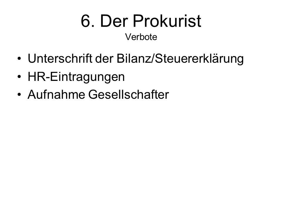 6. Der Prokurist Verbote Unterschrift der Bilanz/Steuererklärung
