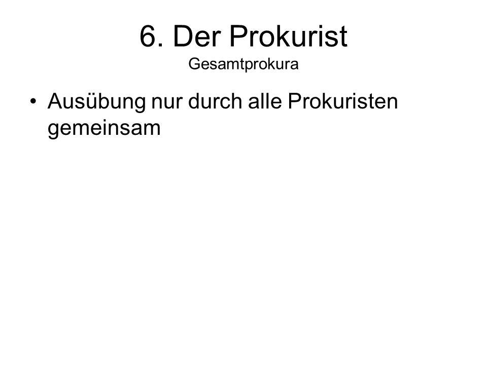 6. Der Prokurist Gesamtprokura