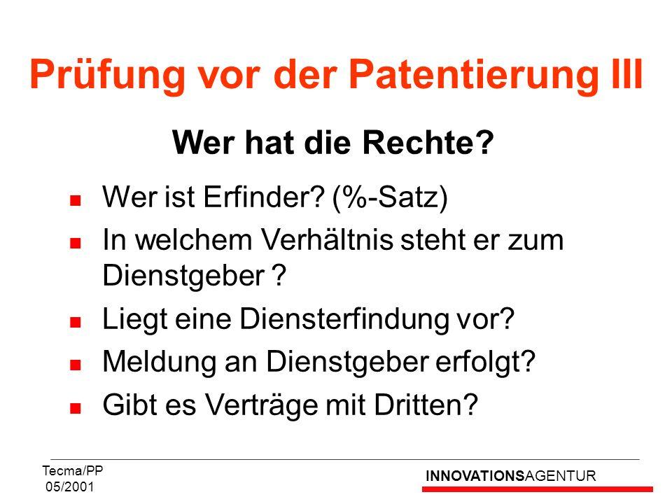 Prüfung vor der Patentierung III