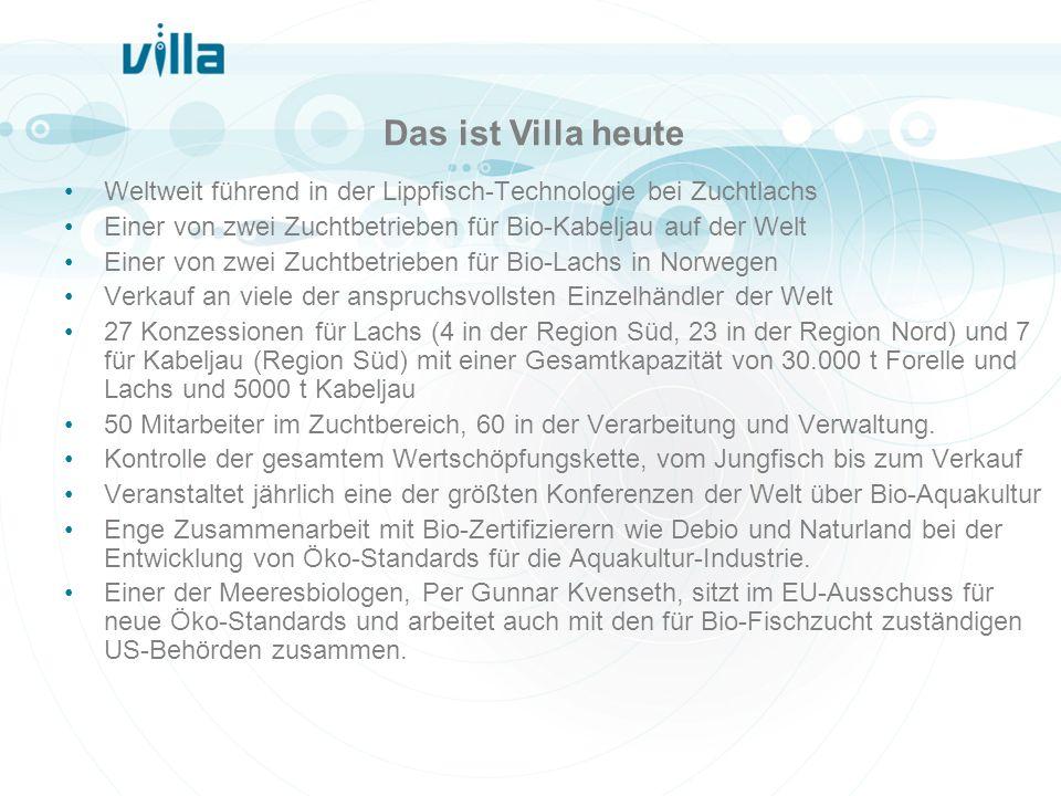 Das ist Villa heuteWeltweit führend in der Lippfisch-Technologie bei Zuchtlachs. Einer von zwei Zuchtbetrieben für Bio-Kabeljau auf der Welt.