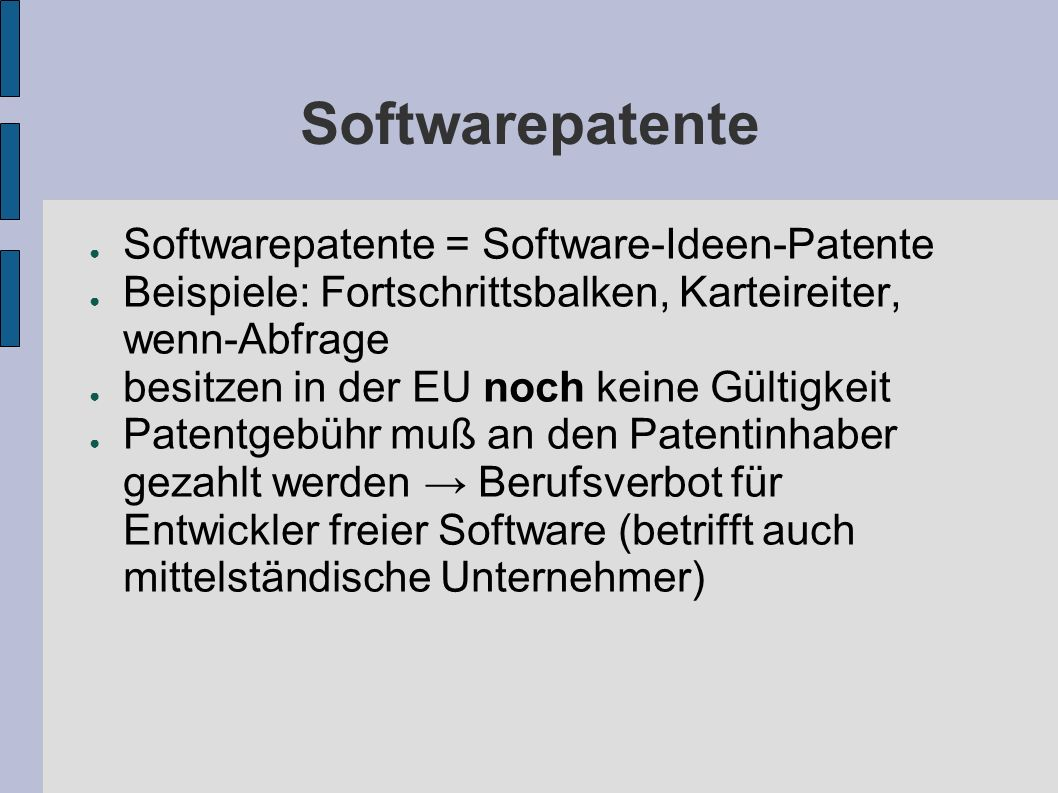 Softwarepatente Softwarepatente = Software-Ideen-Patente