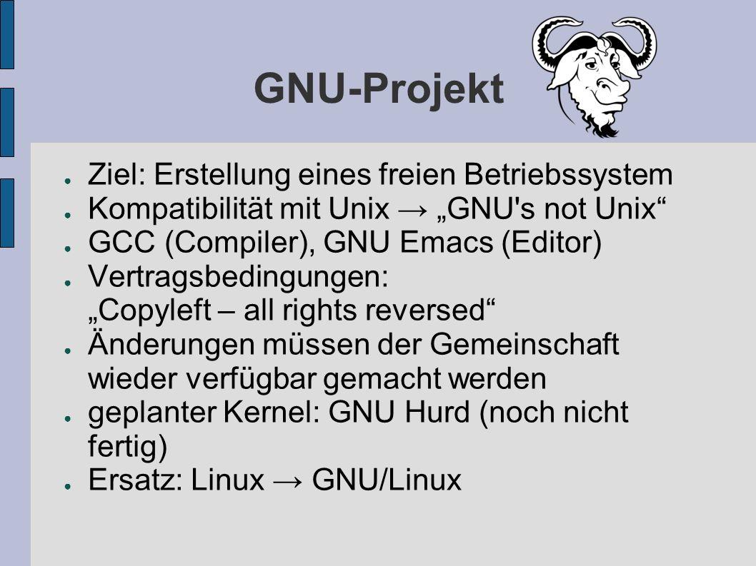 GNU-Projekt Ziel: Erstellung eines freien Betriebssystem