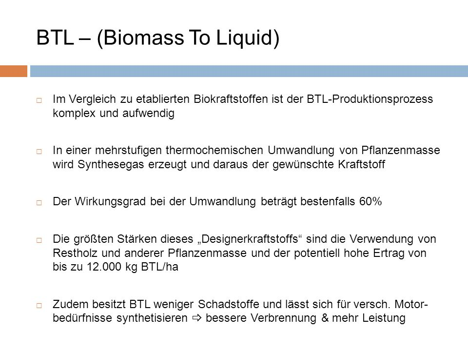 BTL – (Biomass To Liquid)