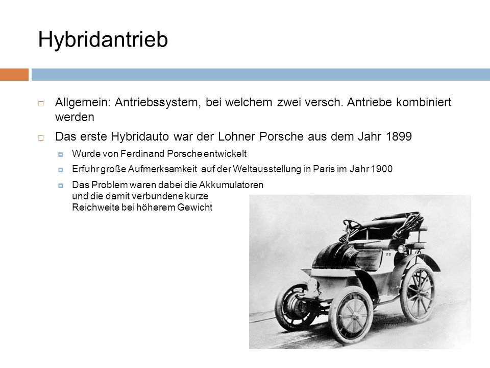 Hybridantrieb Allgemein: Antriebssystem, bei welchem zwei versch. Antriebe kombiniert werden.