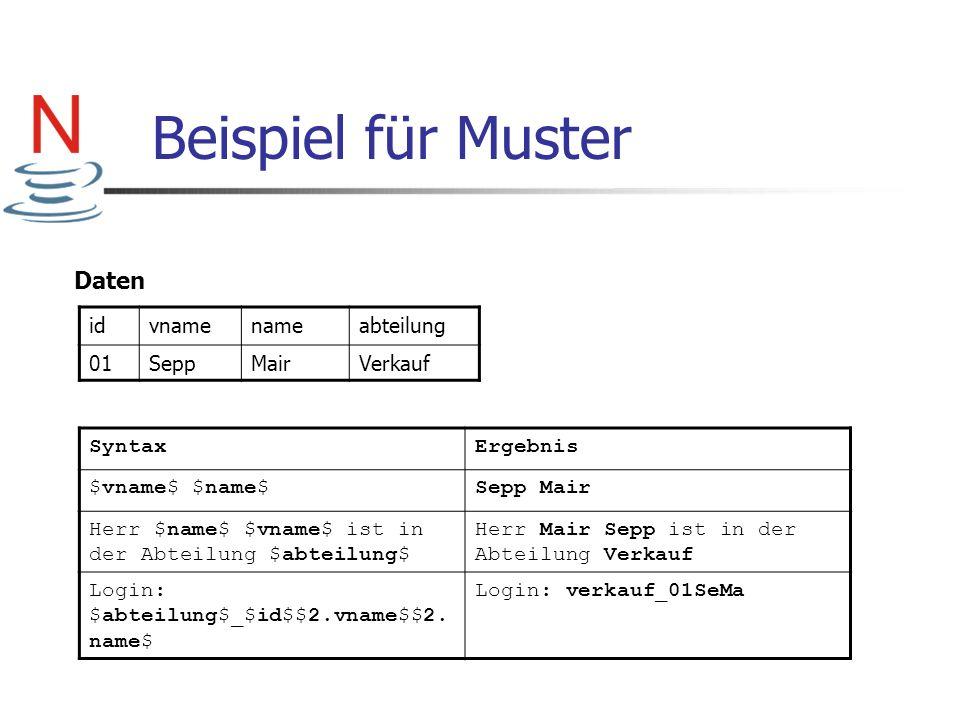 Beispiel für Muster Daten id vname name abteilung 01 Sepp Mair Verkauf