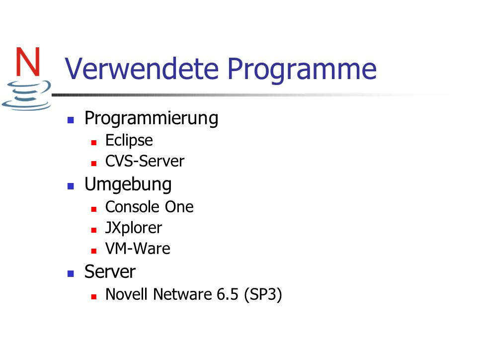 Verwendete Programme Programmierung Umgebung Server Eclipse CVS-Server