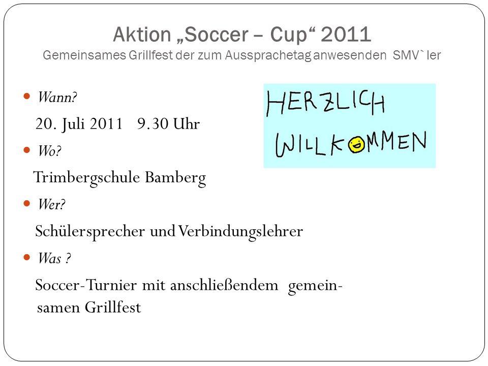 """Aktion """"Soccer – Cup 2011 Gemeinsames Grillfest der zum Aussprachetag anwesenden SMV`ler"""