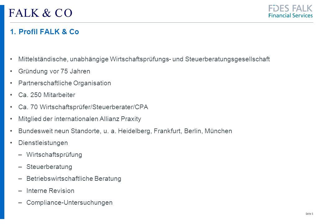 1. Profil FALK & Co Mittelständische, unabhängige Wirtschaftsprüfungs- und Steuerberatungsgesellschaft.