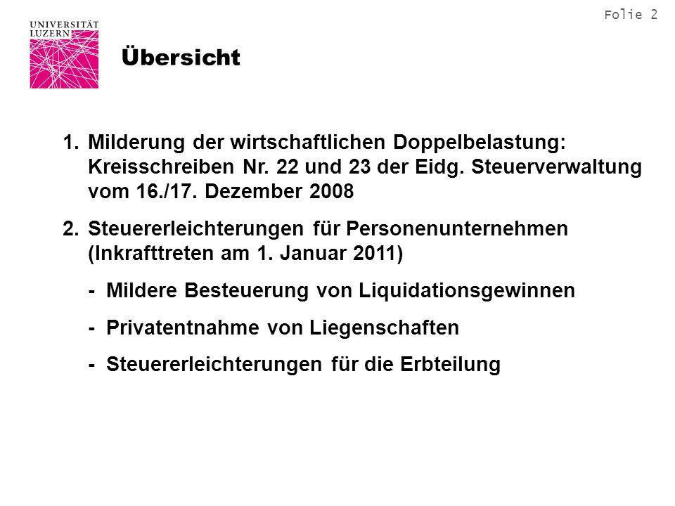Übersicht Milderung der wirtschaftlichen Doppelbelastung: Kreisschreiben Nr. 22 und 23 der Eidg. Steuerverwaltung vom 16./17. Dezember 2008.