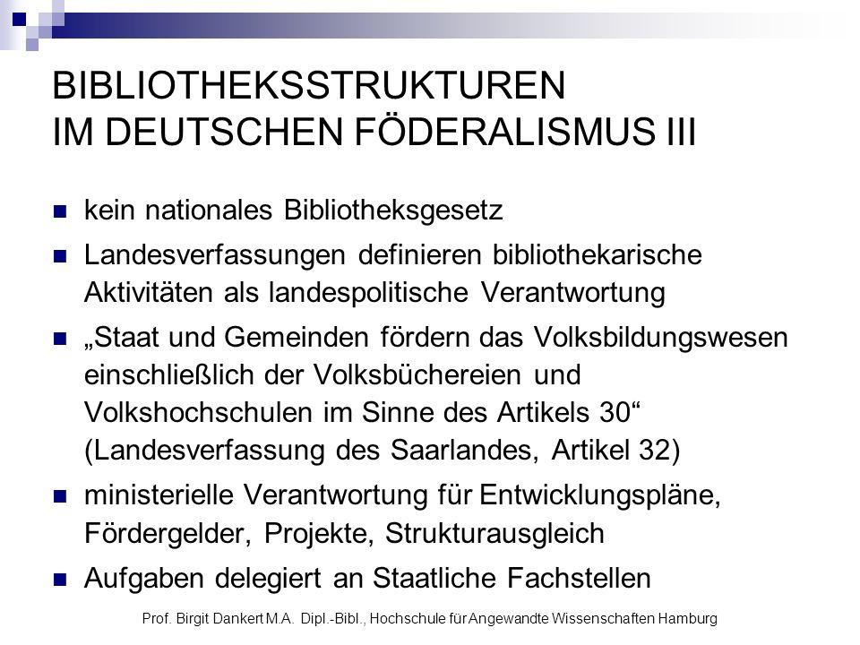 BIBLIOTHEKSSTRUKTUREN IM DEUTSCHEN FÖDERALISMUS III