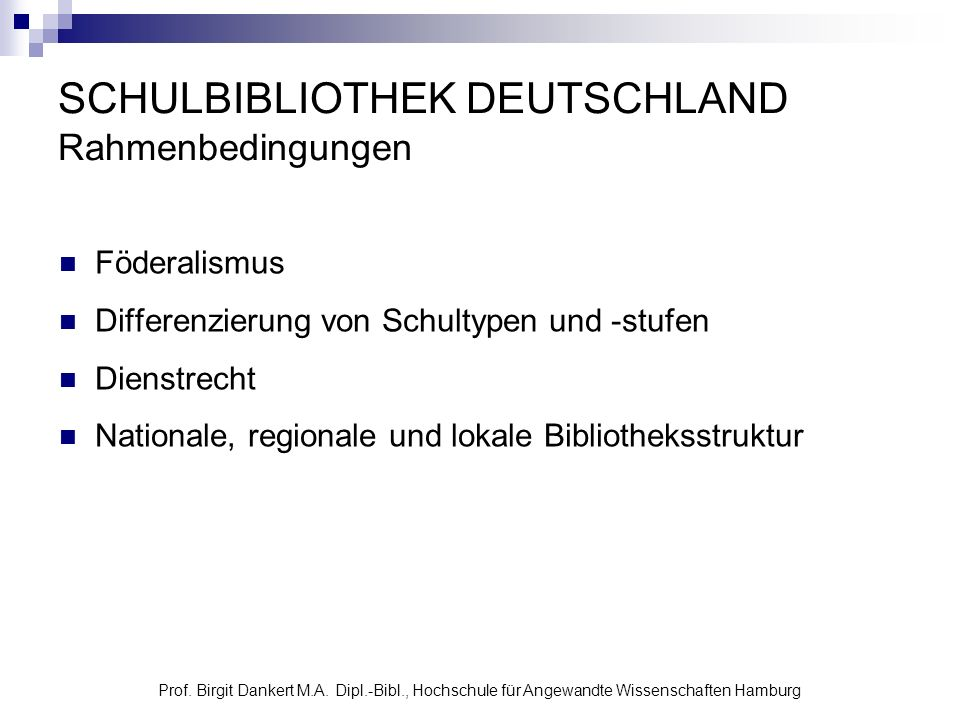 SCHULBIBLIOTHEK DEUTSCHLAND Rahmenbedingungen